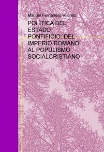 POLÍTICA DEL ESTADO PONTIFICIO: DEL IMPERIO ROMANO AL POPULISMO SOCIALCRISTIANO