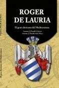 Roger de Lauria - El gran almirante del Mediterráneo