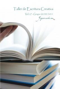 Taller de Escritura Creativa Vol. 27 – Grupo 20/05/2011.