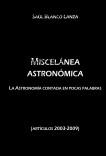 Miscelánea astronómica. La Astronomía contada en pocas palabras (artículos 2003-2009)