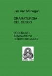 DRAMATURGIA DEL DESEO: Reseña del Seminario VI inédito de Lacan