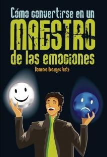 Como convertirse en un maestro de las emociones