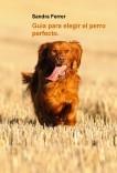 Guía para elegir el perro perfecto