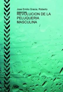REVOLUCION DE LA PELUQUERIA MASCULINA