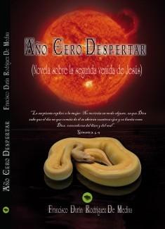 Año Cero-Despertar (Novela sobre la Segunda Venida de Jesús)