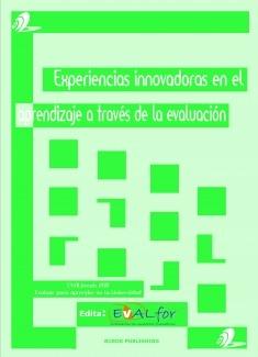 Experiencias innovadoras en el aprendizaje a través de la evaluación. EVALtrends 2011