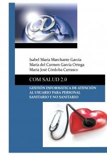 COM SALUD 2.0 GESTIÓN INFORMÁTICA DE ATENCIÓN AL USUARIO PARA PERSONAL SANITARIO Y NO SANITARIO