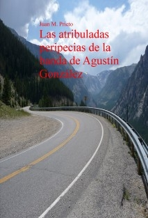Las atribuladas peripecias de la banda de Agustín González