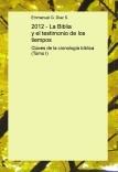 2012 - La Biblia y el testimonio de los tiempos (Tomo I)