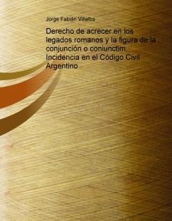 Derecho de acrecer en los legados romanos y la figura de la conjunción o coniunctim. Incidencia en el Código Civil Argentino