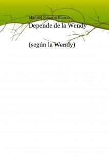 Depende de la Wendy (según la Wendy)