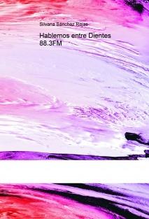 Hablemos entre Dientes 88.3FM
