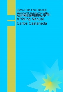 Conversations With A Young Nahual, Carlos Castaneda