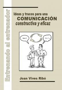 Entrenando al entrenador. Ideas y trucos para una comunicación constructiva y eficaz