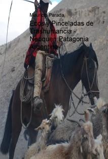 Ecos y Pinceladas de Trashumancia - Neuquen Patagonia Argentina