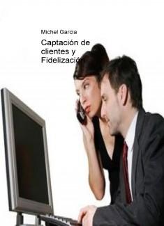 Captación de clientes y Fidelización