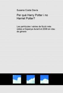 Per què Harry Potter i no Harriet Potter?