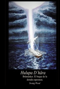 Hulupa D´hära IV. Brümunker. El buque de la dorada esperanza.