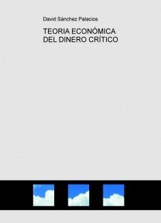TEORIA ECONÓMICA DEL DINERO CRÍTICO