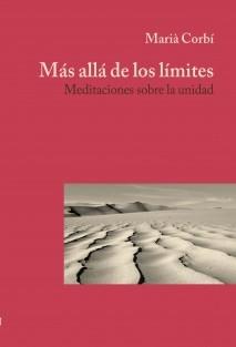 Más allá de los límites. Meditaciones sobre la unidad.