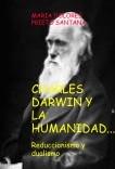 CHARLES DARWIN Y LA HUMANIDAD. Reduccionismo y dualismo