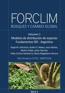 FORCLIM - Bosques y cambio global. Vol. 1: Modelos de distribución de especies. Fundamentos de las IDE. Argentina