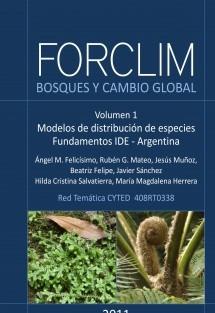 FORCLIM - Bosques y cambio global. Vol. 1: Modelos de distribución de especies. Fundamentos de las IDE. Argentina
