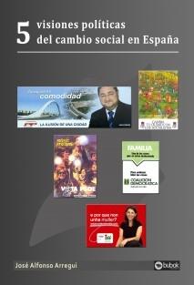 5 visiones políticas del cambio social en España