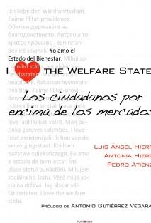 I Love the Welfare State. Los ciudadanos por encima de los mercados.