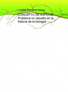 CONCEPTO DE ESPECIE: Problema no resuelto en la historia de la biología
