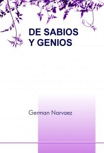 DE SABIOS Y GENIOS
