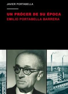 Un prócer de su época: Emilio Portabella Barrera