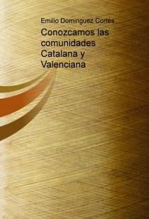 Conozcamos las comunidades Catalana y Valenciana