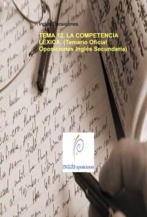 TEMA 12. LA COMPETENCIA LÉXICA. (Temario Oficial Oposiciones Inglés Secundaria)