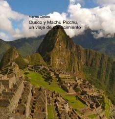 Cusco y Machu Picchu, un viaje de conocimiento