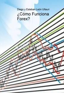 ¿Cómo Funciona Forex?