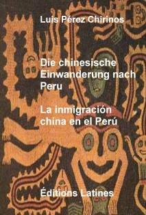 Die chinesische Einwanderung nach Peru - La inmigración china en el Perú