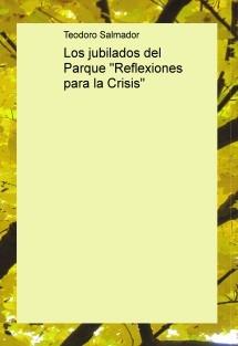 """Los jubilados del Parque """"Reflexiones para la Crisis"""""""