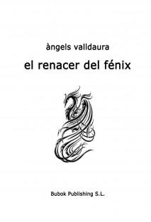 EL RENACER DEL FÉNIX
