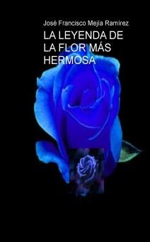 LA LEYENDA DE LA FLOR MÁS HERMOSA
