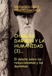 CHARLES DARWIN Y LA HUMANIDAD (3). El debate sobre los reduccionismos y los dualismos
