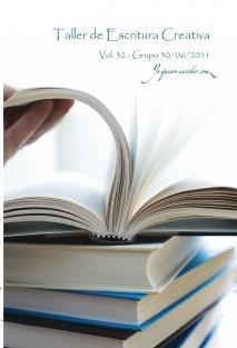 """Taller de Escritura Creativa Vol. 32 – Grupo 30/06/2011. """"YoQuieroEscribir.com"""""""