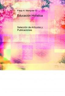 Educación Holística. Selección de Artículos y Publicaciones