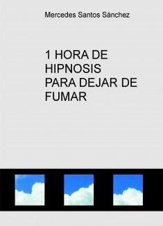 1 HORA DE HIPNOSIS PARA DEJAR DE FUMAR