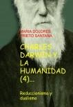 CHARLES DARWIN Y LA HUMANIDAD (4). Reduccionismo y dualismo