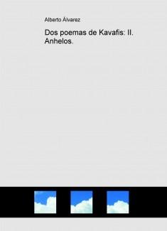 Dos poemas de Kavafis: II. Anhelos.