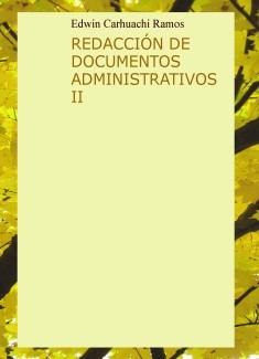REDACCIÓN DE DOCUMENTOS ADMINISTRATIVOS II