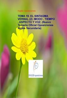 TEMA 19. EL SINTAGMA VERBAL (2) :MODO , TIEMPO , ASPECTO Y VOZ. (Nuevo Temario Oficial Oposiciones Inglés Secundaria)