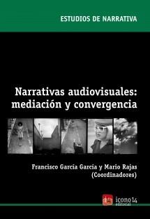 Narrativas audiovisuales: mediación y convergencia