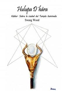 Hulupa D´hära II. Kübler. Sobre la ciudad del Templo Ilumionado.